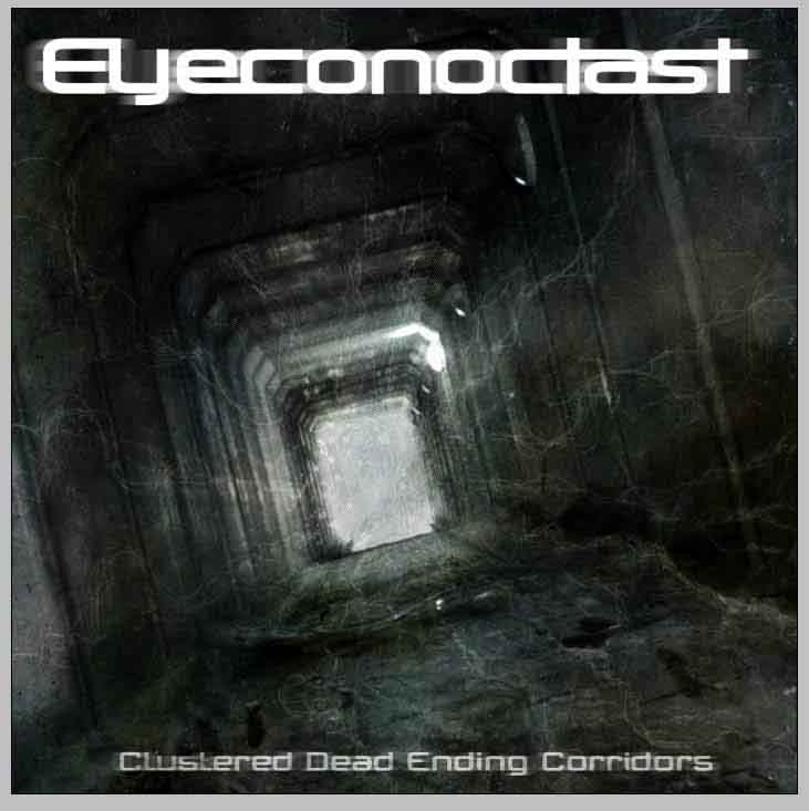 Eyeconoclast - Clustered Dead Ending Corridors