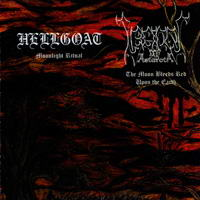 Legions of Astaroth / Hellgoat - Moonlight Ritual / The Moon Bleeds Red upon the Earth