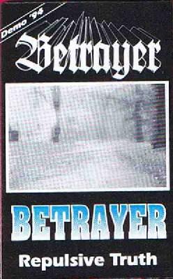 Betrayer - Repulsive Truth