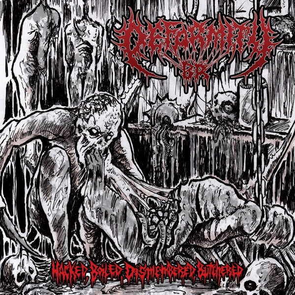 Deformity BR - Hacked, Boiled, Dismembered, Butchered
