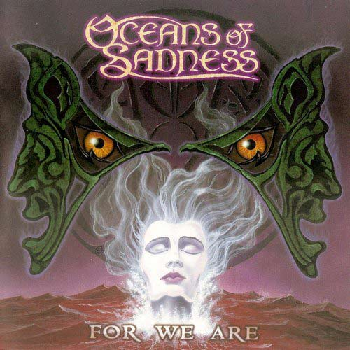 Oceans of Sadness - For We Are