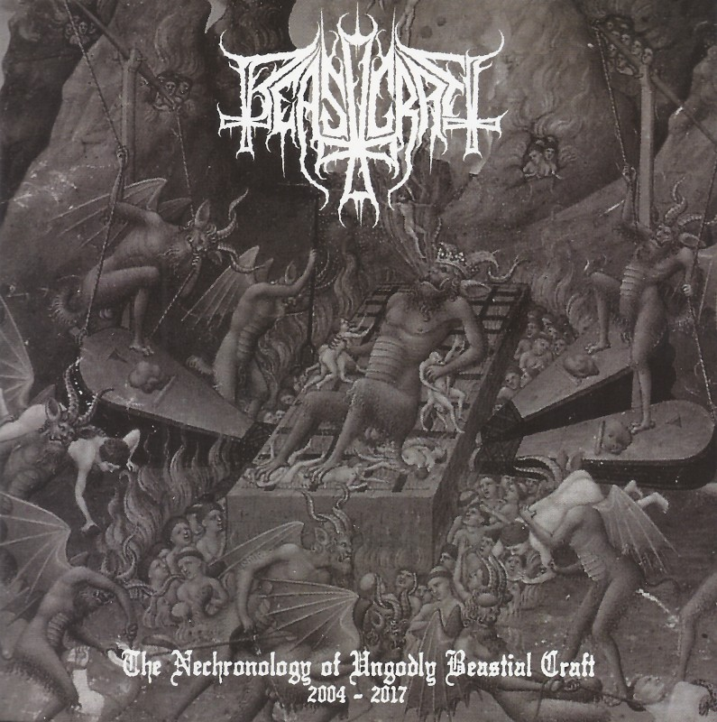 Beastcraft - The Nechronology of Ungodly Beastial Craft 2004 - 2017