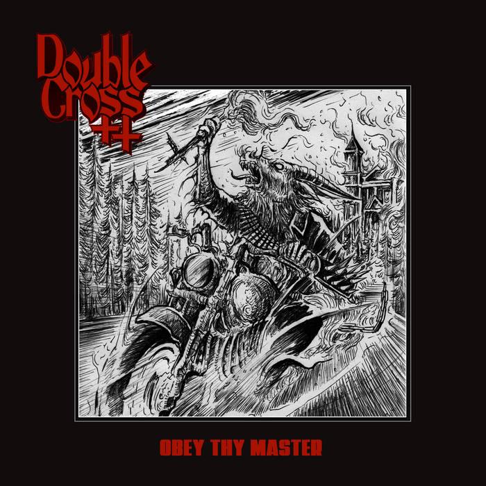 Double Cross - Obey Thy Master