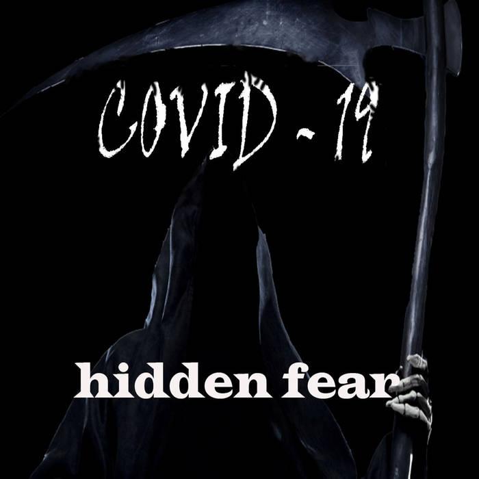 COVID-19 - Hidden Fear