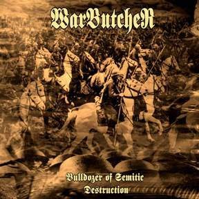 Warbutcher - Bulldozer of Semitic Destruction
