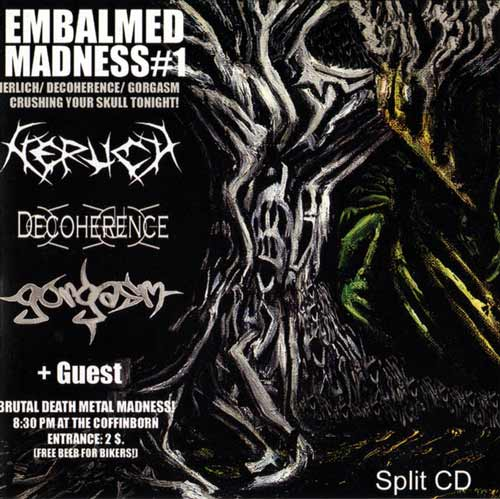 Nerlich / Gorgasm / Decoherence - Embalmed Madness