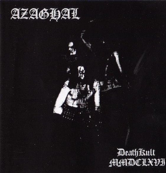 Azaghal - DeathKult MMDCLXVI