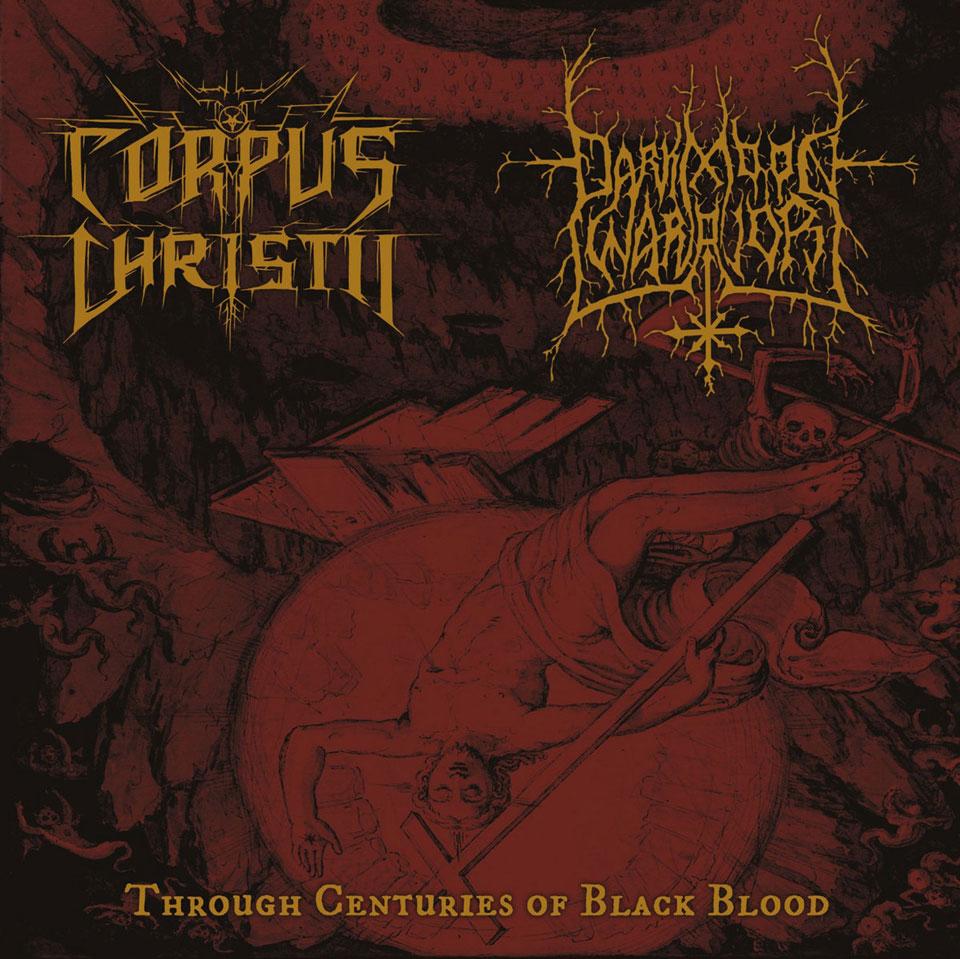 Corpus Christii / Darkmoon Warrior - Through Centuries of Black Blood