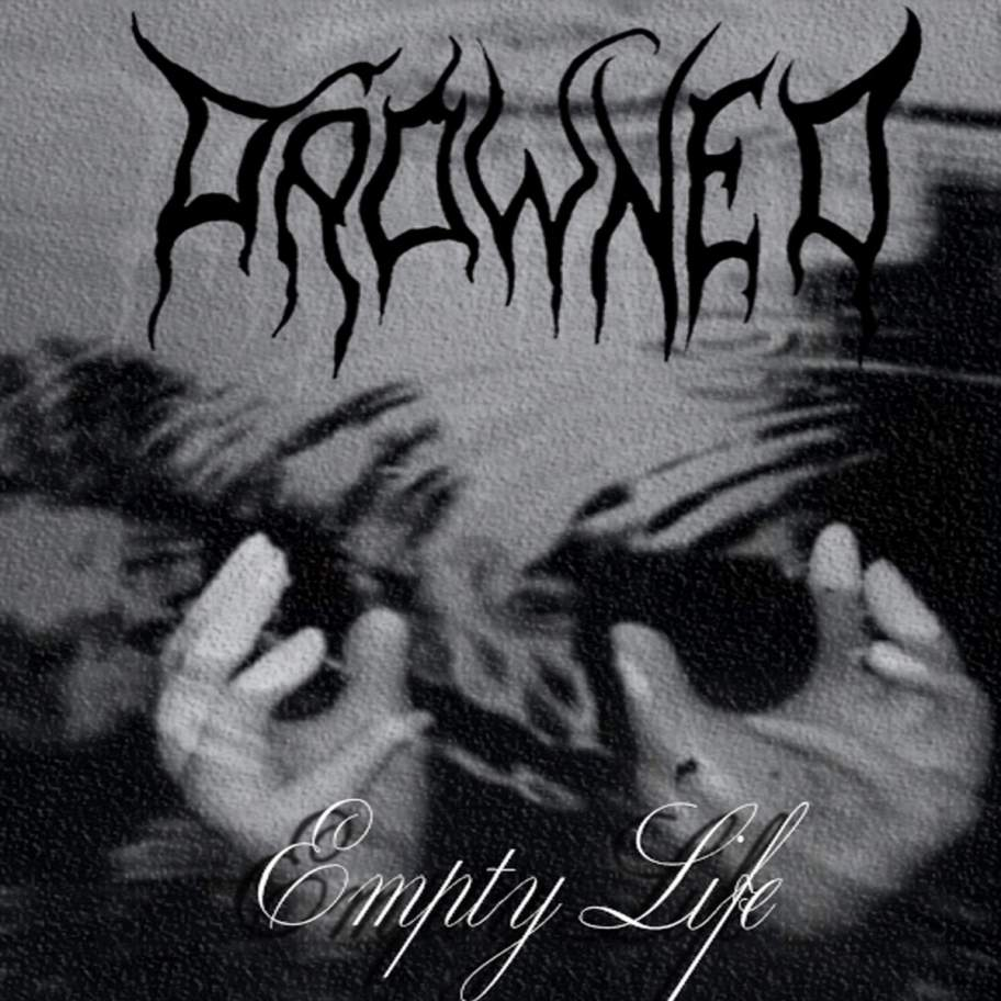 Drowned - Empty Life