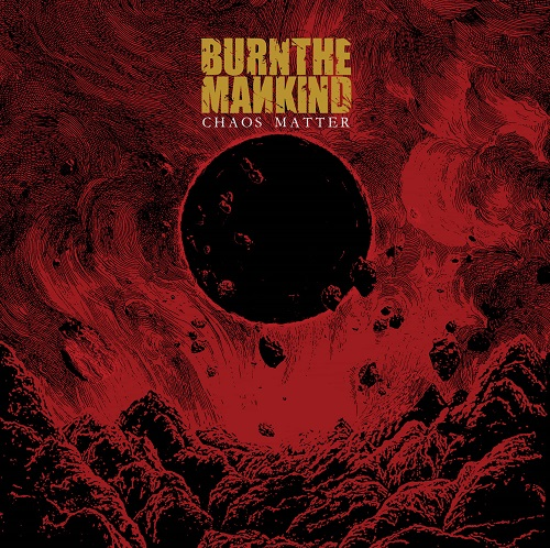 Burn the Mankind - Chaos Matter