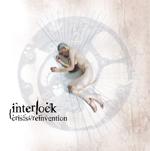 Interlock - Crisis/./Reinvention