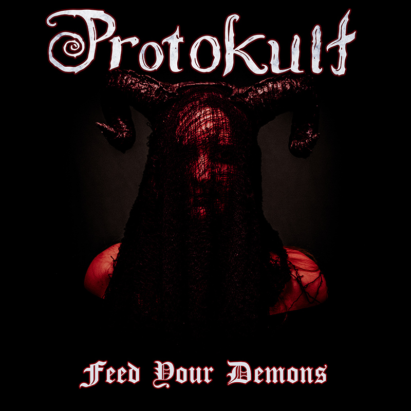 Protokult - Feed Your Demons