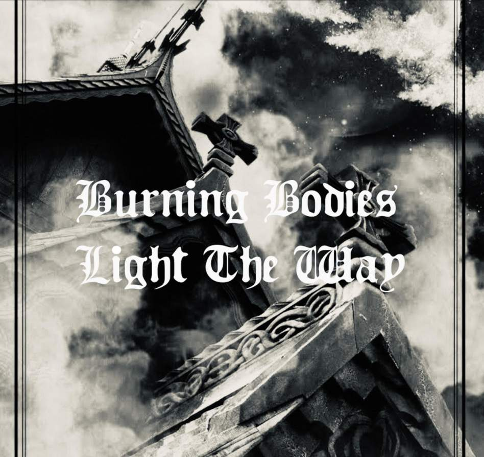 Glasghote - Burning Bodies Light the Way