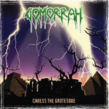 Gomorrah - Caress the Grotesque