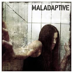 Maladaptive - Maladaptive