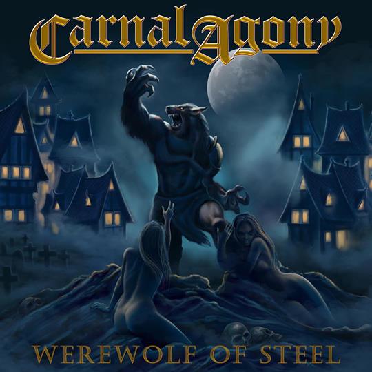 Carnal Agony - Werewolf of Steel