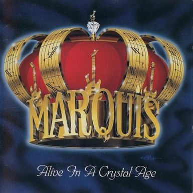 Marquis - Alive in a Crystal Age