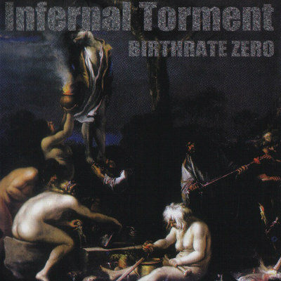 Infernal Torment - Birthrate Zero