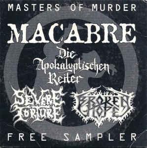 Macabre / Severe Torture / Aeternus / Die Apokalyptischen Reiter / Throneaeon / Broken Hope - Masters of Murder