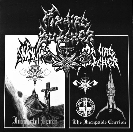 Maniac Butcher - Immortal Death / The Incapable Carrion