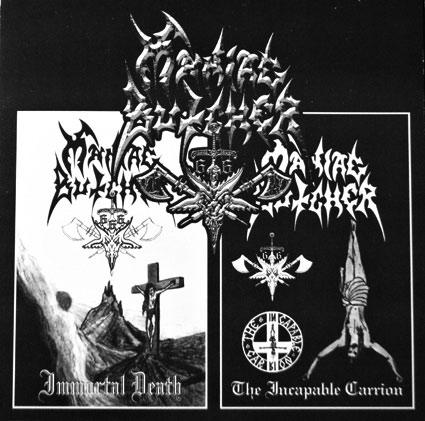 Maniac Butcher - Immortal Death / The Incapable Carrion