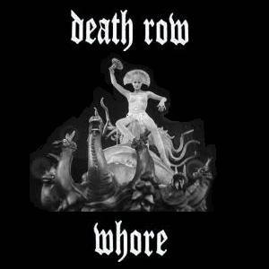 Death Row - Whore