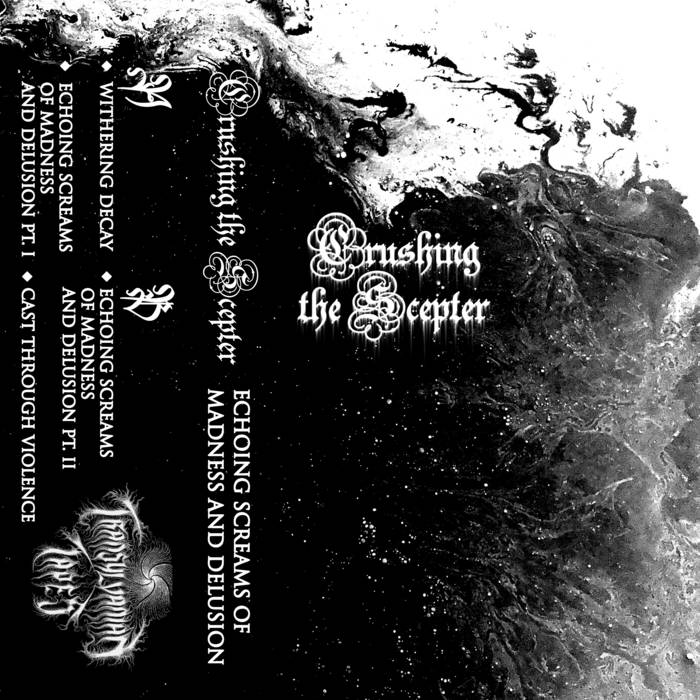 Crushing the Scepter - Echoing Screams of Madness and Delusion