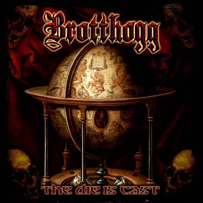 Brotthogg - The Die Is Cast