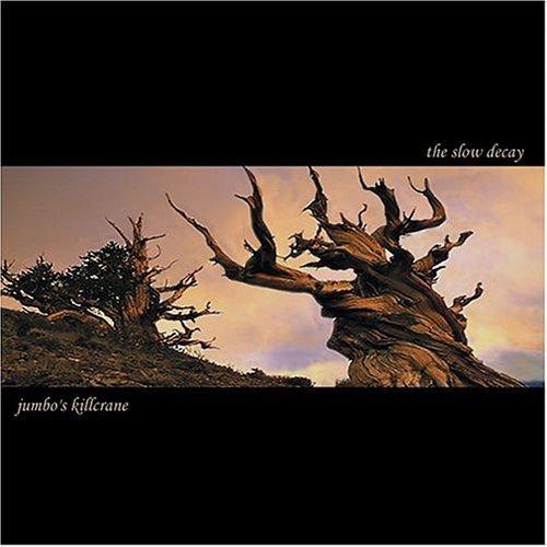 Jumbo's Killcrane - The Slow Decay