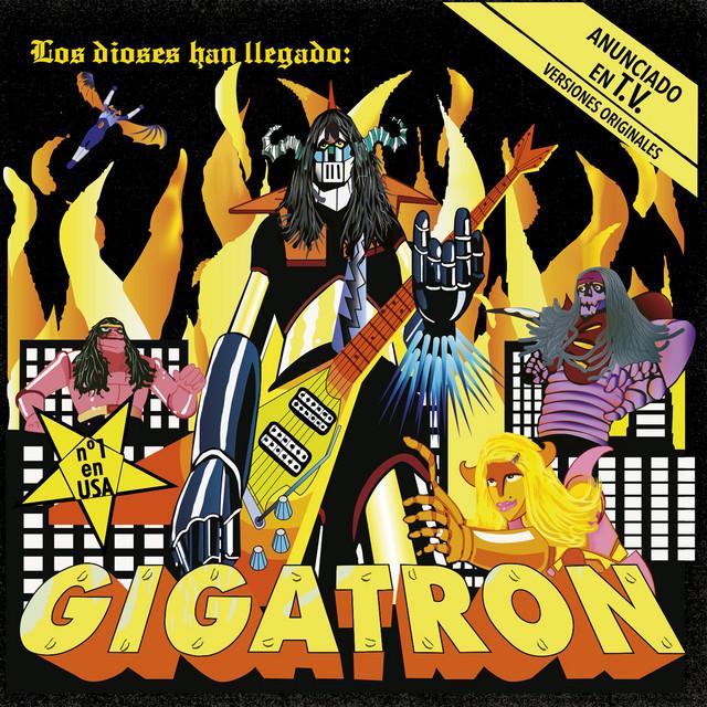 Gigatron - Los dioses han llegado