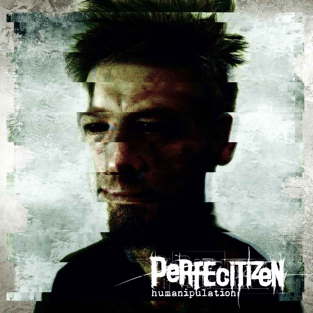 Perfecitizen - Humanipulation