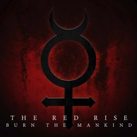 Burn the Mankind - The Red Rise