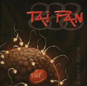 Tai Pan - Slow Death