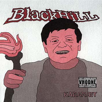 Black Hill - Kabaræt