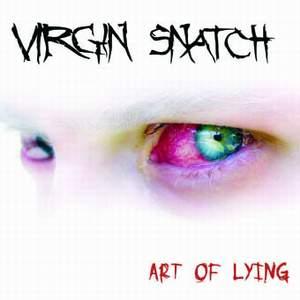 Virgin Snatch - Art of Lying