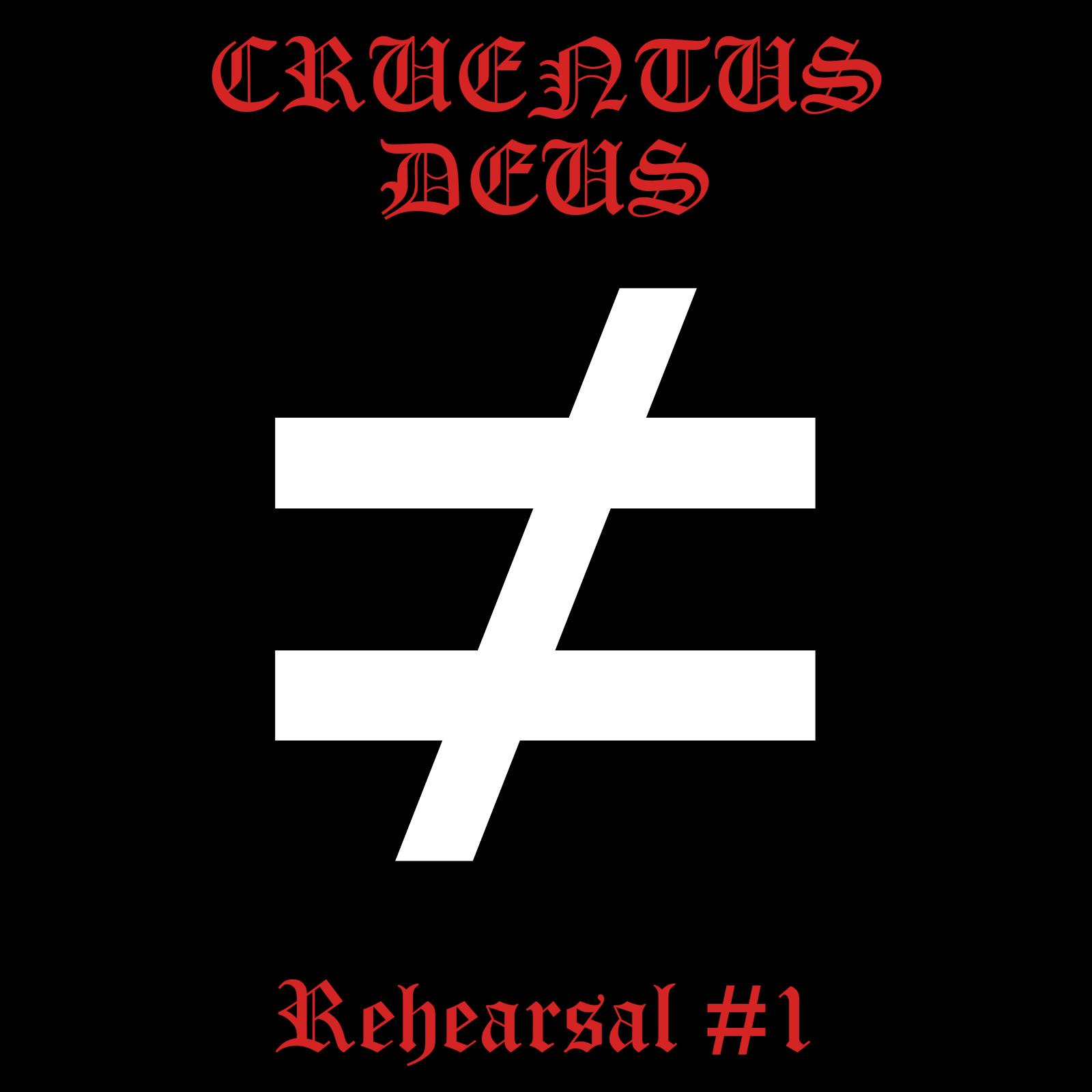 Cruentus Deus - Rehearsal #1