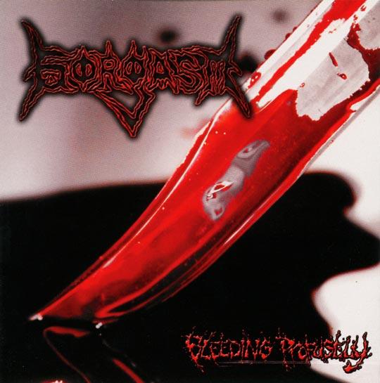 Gorgasm - Bleeding Profusely