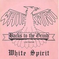 White Spirit - Backs to the Grind