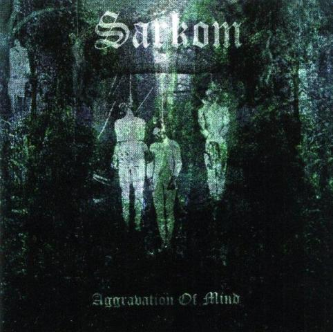 Sarkom - Aggravation of Mind