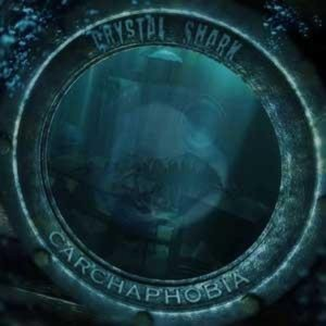Crystal Shark - Carchaphobia