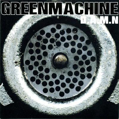 Greenmachine - D.A.M.N.