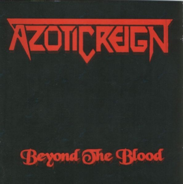 Azotic Reign - Beyond the Blood