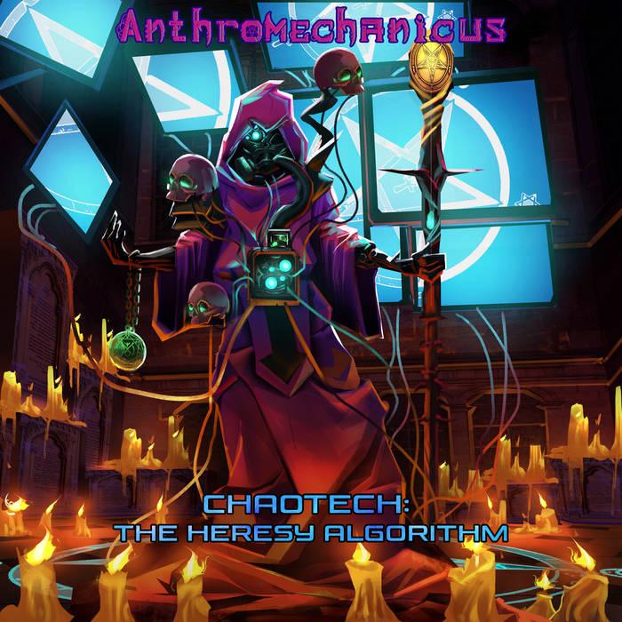 Anthromechanicus - Chaotech: The Heresy Algorithm
