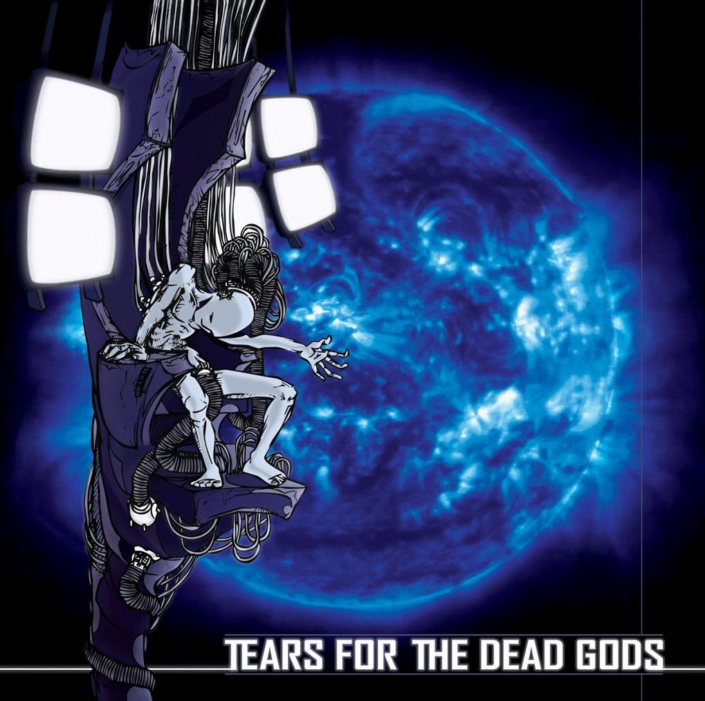 Tears for the Dead Gods - Tears for the Dead Gods