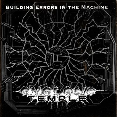 Cyclone Temple - Building Errors in the Machine