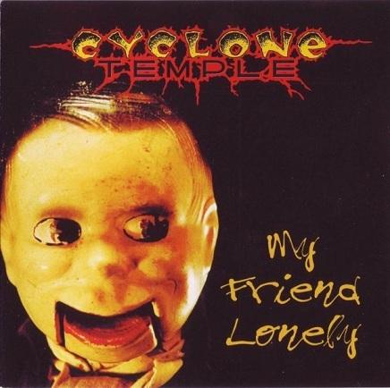Cyclone Temple - My Friend Lonely