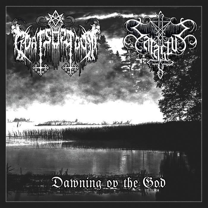 Goats of Doom / Sarastus - Dawning ov the God