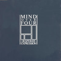 Mind over Four - Desperate Expression