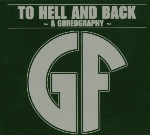 Gorefest - To Hell and Back: A Goreography