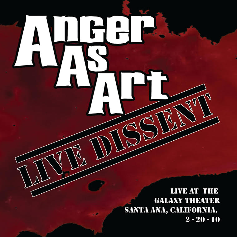 Anger as Art - Live Dissent